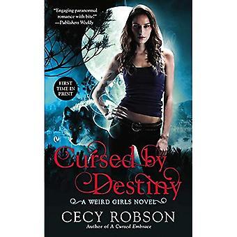 Cursed by Destiny : A Weird Girls Novel