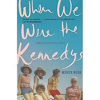 När vi var Kennedys: en memoar från Mexiko, Maine