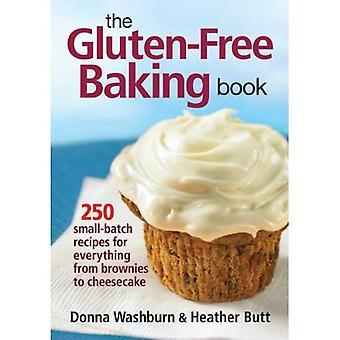 Glutenfri bakning boken: 250 små-batch recept för allt från Brownies till Cheesecake