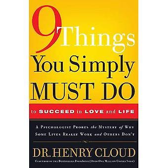 9 saker du helt enkelt måste göra att lyckas i kärlek och livet: en psykolog lär sig från sina patienter vad som verkligen fungerar och vad som inte
