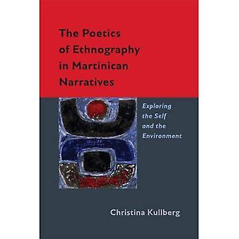 De poëtica van etnografie in Martinikaanse verhalen: verkennen van het zelf en de omgeving (nieuwe wereld Studies)