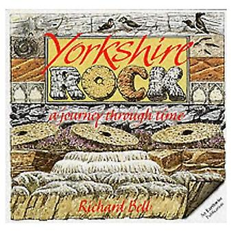 Yorkshire Rock: A Journey Through Time (Earthwise Popular Science Books)