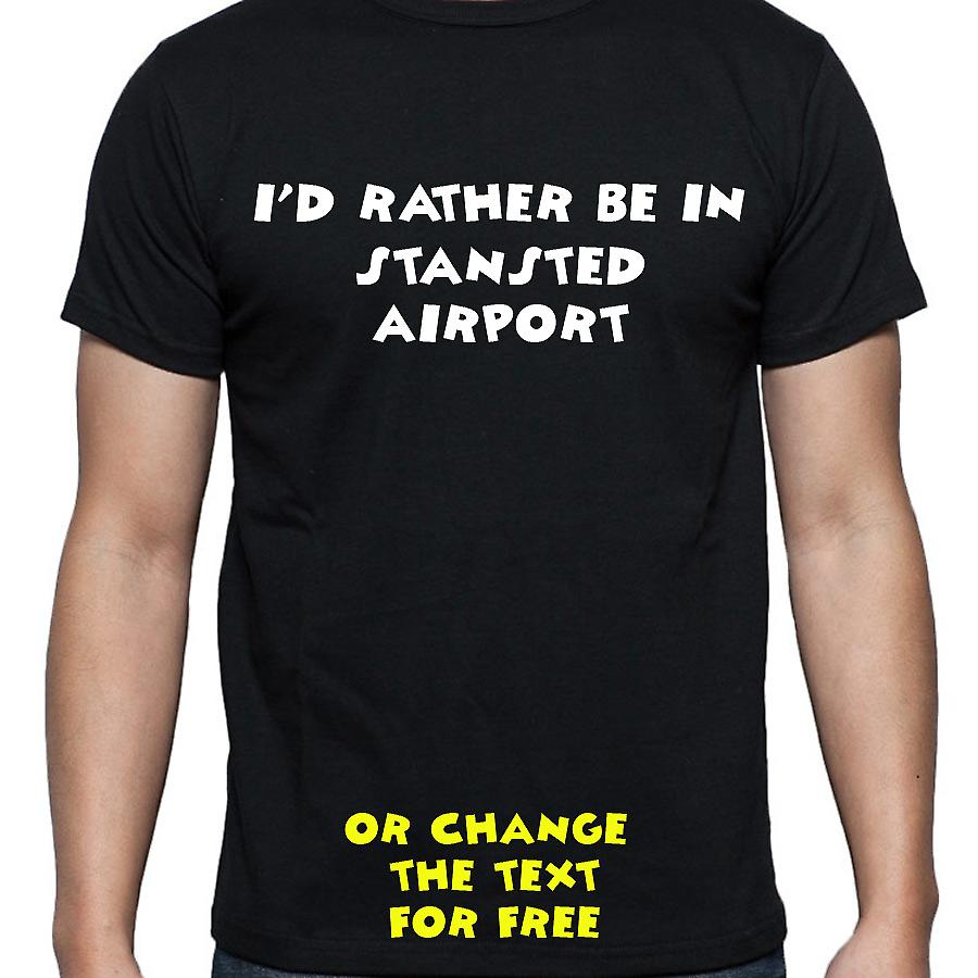 I'd Rather Be In Stansted airport Black Hand Printed T shirt