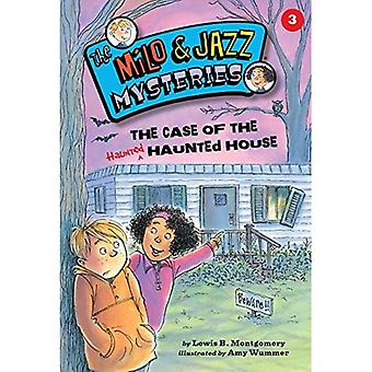 The Case of the Haunted Haunted House (Milo & Jazz Mysteries)