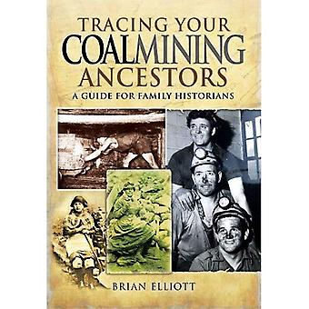 Tracing Your Coalmining Ancestors: A Guide for Family Historians (Family History (Pen & Sword))