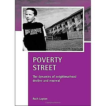 Rue de la pauvreté: La dynamique du quartier déclin et renouveau (études de cas sur la pauvreté, Place & politique) [illustré]