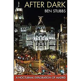 After Dark: A Nocturnal Exploration of Madrid