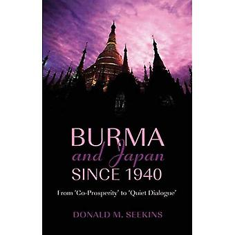 Burma and Japan since 1940: From  CO-Prosperity  to  Quiet Dialogue