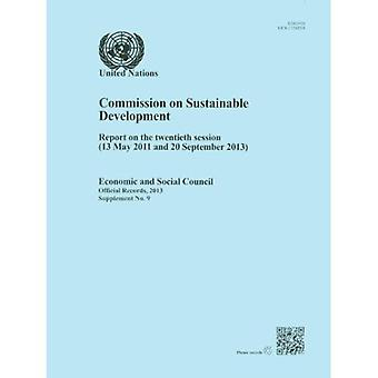 Commission on Sustainable Development: Report on the Twentieth Session (15 May 2011 and 20 September 2013) (Official...