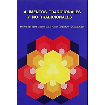 Alimentos Tradicionales y neen Tradicionales (Coleccion Fao: Alimentación y voedingswaarde)