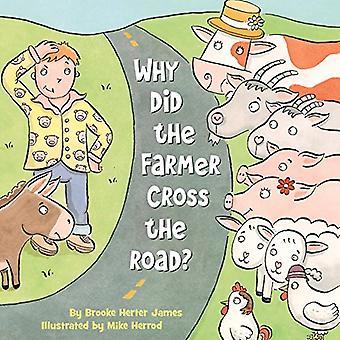 Waarom heeft de boer steekt u de weg?