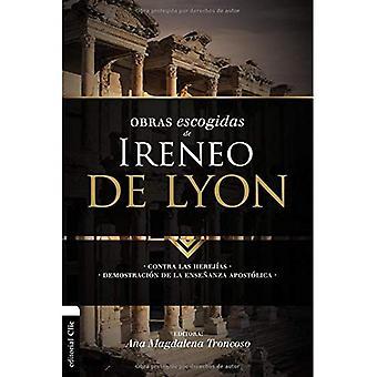 Obras Escogidas de Mia de Lyon: Contra Las Herej som. Demostraci n de la Ense anza Apost lica (Coleccion Patristica)