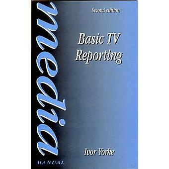 Basic TV Reporting by Yorke & Ivor