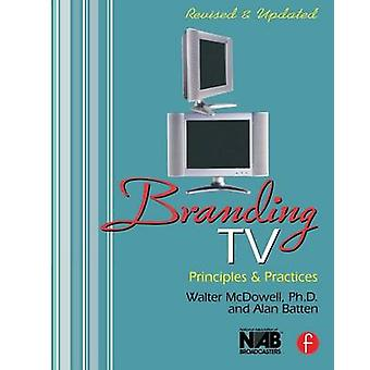 Branding TV Principles and Practices by McDowell & Walter