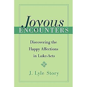 Joyous Encounters: Discovering the Happy Affections in Luke-Acts
