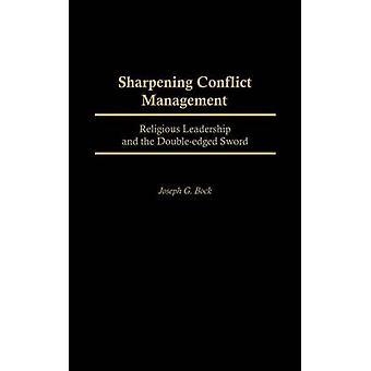 Verscherping Conflict Management religieus leiderschap en het zwaard van de DoubleEdged door Bock & Joseph G.