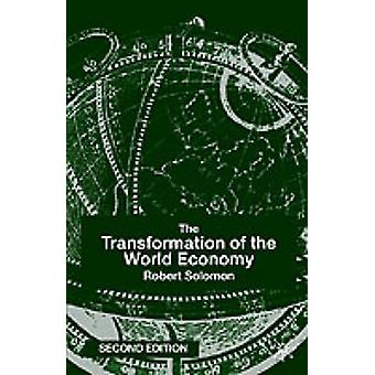 The Transformation of the World Economy by Solomon & Robert
