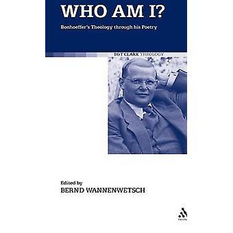 Quem sou eu, Bonhoeffers teologia através de sua poesia por Wannenwetsch & Bernd