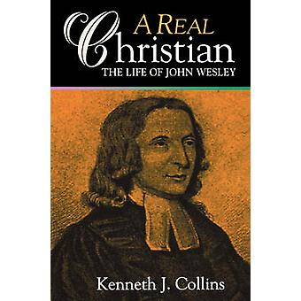 A Real Christian by Collins & Kenneth J.