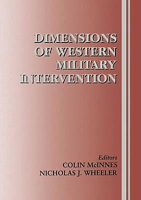 Dimensions of Western Military Intervention by McInnes & Colin