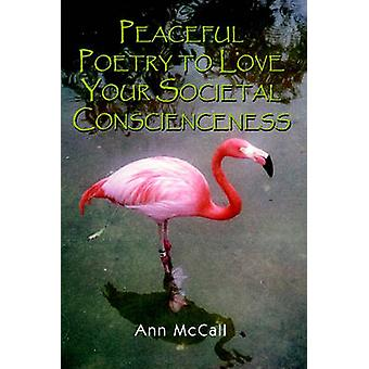 Peaceful Poetry to Love Your Societal Conscienceness by McCall & Ann