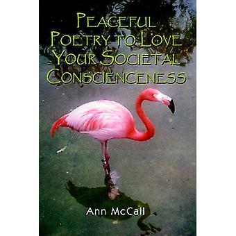 Poésie Pacifique d'aimer votre société Conscienceness par McCall & Ann