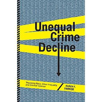 Ulige kriminalitet tilbagegang teoretisering Race Urban ulighed og kriminel vold af Parker & Karen F.