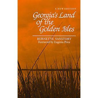 Georgias Land of the Golden Isles REV. Ed. by Vansory & Burnette