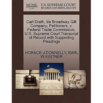 Carl Drath ta Broadway gåva företaget framställarna v. Federal Trade Commission. US Supreme Court avskrift av posten med stödjande yrkats av DONNELLY & HORACE J