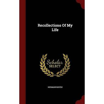 Recollections Of My Life by Krsi & Hermann