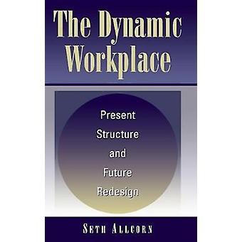 Dynaaminen työpaikka nykyinen rakenne ja tulevaisuus redesign by Allcorn & Seth