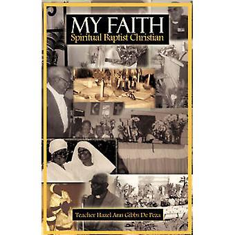 Ma foi spirituelle Baptiste Christian par Gibbs De Peza & Hazel Ann