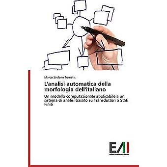 Lanalisi automatica della morfologia dellitaliano by Tomatis Marco Stefano