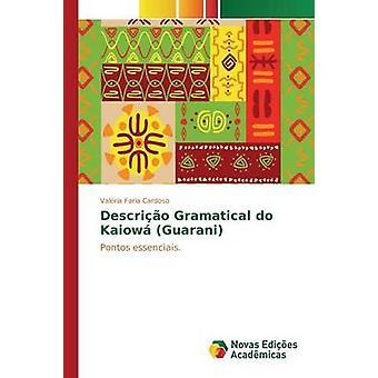 Descrio Gramatical do Kaiow Guarani by Cardoso Valria Faria