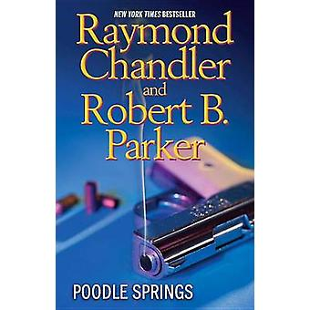 Poodle Springs by Raymond Chandler - Robert B Parker - 9780425239346