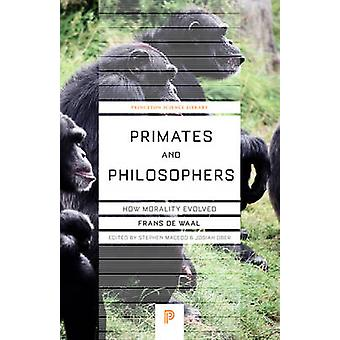 Primates and Philosophers - How Morality Evolved by Frans De Waal - St