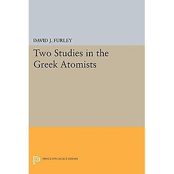 Two Studies in the Greek Atomists by David Furley - 9780691623443 Book