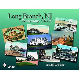 Long Branch - New Jersey - Reinventing a Resort by Randall Gabrielan -
