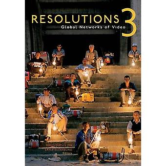 Resolutions - Global Networks of Video - Volume 3 by Ming-Yuen S. Ma -