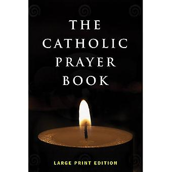 The Catholic Prayer Book (large type edition) by Michael Buckley - To