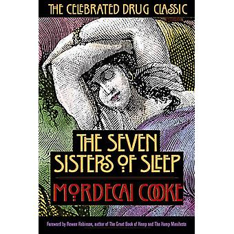 Seven Sisters of Sleep - The Celebrated Drug Classic by Mordecai Cubit