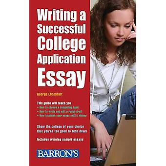 Writing a Successful College Application Essay (5th edition) by Georg