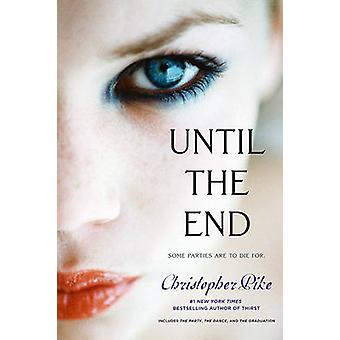 Until the End - The Party; The Dance; The Graduation by Christopher Pi