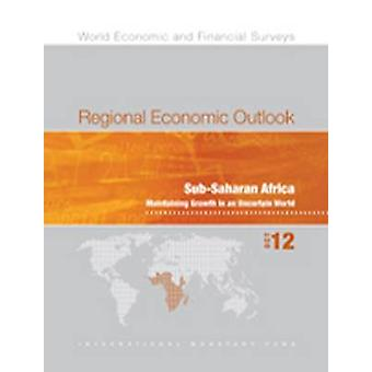 Regional Economic Outlook - Sub-Saharan Africa - Maintaining Growth in