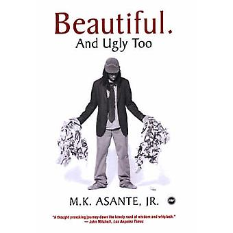 Beautiful And Ugly Too by M. K. Asante - 9781592214228 Book