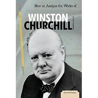 How to Analyze the Works of Winston Churchill by Mari Kesselring - 97