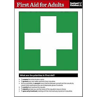 First Aid for Adults - The Instant Guide by Instant Guides - 978178050