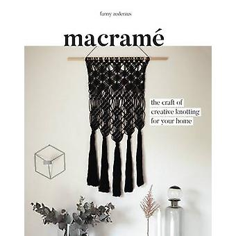Macrame - The Craft of Creative Knotting by Fanny Zedenius - 978184949