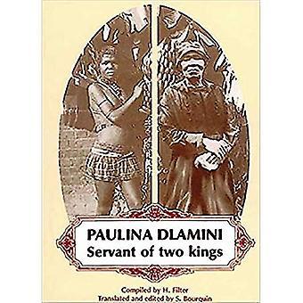 Paulina Dlamini: Livre 1: serviteur de deux rois (Fred Campbell Africana bibliothèque Publications)