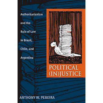 Politiska (i) rättvisa - maktfullkomlighet och rättsstatsprincipen i Brasilien